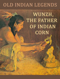 Father of Indian Corn